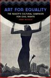 Art for Equality : The NAACP's Cultural Campaign for Civil Rights, Woodley, Jenny, 0813145163