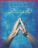 Disrupted, Virgil M. Fry, 0891125167