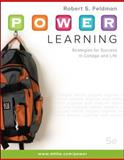 P. O. W. E. R. Learning : Strategies for Success in College and Life, Feldman, Robert S., 0073375160