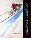 Measurement and Evaluation in Physical Education and Exercise Science, Lacy, Alan C., 0321935160