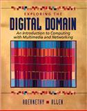 Exploring the Digital Domain : An Introduction to Computing with Multimedia and Networking, Abernethy, Kenneth and Allen, Tom, 0534955169