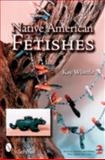 Native American Fetishes, Kay Whittle, 0764325167