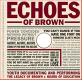 Echoes of Brown : Youth Documenting and Performing the Legacy of Brown v. Board of Education, Fine, Michelle and Roberts, Rosemarie A., 0807745162