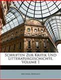 Schriften Zur Kritik und Litteraturgeschichte, Michael Bernays, 1147905169