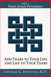 Add Years to Your Life and Life to Your Years, Gunnar G. Sevelius, 1434315169