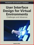 User Interface Design for Virtual Environments : Challenges and Advances, Badrul Khan, 1613505167