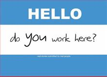 Hello, Do YOU Work Here?, , 1934985163