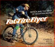Fat Tire Flyer, Charlie Kelly, 1937715167