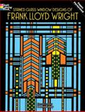 Stained Glass Window Designs of Frank Lloyd Wright, Dennis Casey, 0486295168