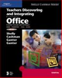 Teachers Discovering and Integrating Microsoft Office : Essential Concepts and Techniques, Cashman, Thomas J. and Gunter, Glenda A., 0619255161