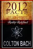 2012 Facts and the New Science of Religion and Evolution, Colton Bach, 146356516X