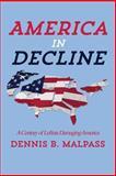 America in Decline, Dennis Malpass, 1484045165