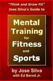 Jose Silva's Guide to Mental Training for Fitness and Sports, José Silva, 1496165160