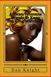 African Womans Beauty to Keep the King Watching, Dan Knight, 1500325163