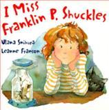 I Miss Franklin P. Shuckles, Ulana Snihura, 1550375164