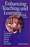 Enhancing Teaching and Learning : A Leadership Guide for School Library Media Specialists, Donham, Jean, 1555705162