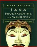 Java Performance for Windows : Using Microsoft AFC, NFC, and XML, Watson, Mark, 1558605169