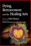 Dying, Bereavement, and Healing Arts, Jason Thompson, 1843105160