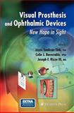 Visual Prosthesis and Ophthalmic Devices : New Hope in Sight, Rizzo, J. and Tombran-Tink, Joyce, 1934115169