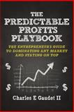 The Predictable Profits Playbook, Charles E. Gaudet II, 1940745160