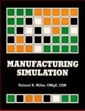 Manufacturing Simulation, Miller, Richard K. and Fairmont Press Staff, 0135555175