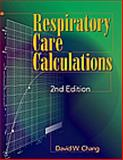 Respiratory Care Calculations, Chang, David W., 0766805174