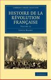 Histoire de la Révolution Française, Blanc, Louis, 1108035175