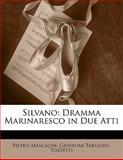 Silvano, Pietro Mascagni and Giovanni Targioni-Tozzetti, 1149625171