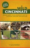Wild Cincinnati, F. Lynne Bachleda, 1578605172