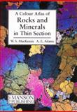 A Colour Atlas of Rocks and Minerals in Thin Section, MacKenzie, W. S. and Adams, A. E., 1874545170