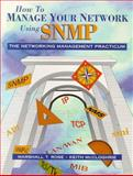 How to Manage Your Network Using SNMP : The Networking Management Practicum, Rose, Marshall T. and McCloghrie, Keith, 0131415174