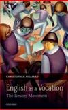 English as a Vocation : The 'Scrutiny' Movement, Hilliard, Christopher, 0199695172