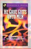 He Gave Gifts unto Men, Kenneth E. Hagin, 0892765178