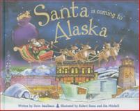 Santa Is Coming to Alaska, Steve Smallman, 1402295170