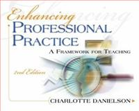 Enhancing Professional Practice : A Framework for Teaching, Danielson, Charlotte, 1416605177