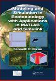 Modeling and Simulation in Ecotoxicology, Dixon, Kenneth R., 143985517X