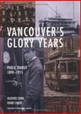 Vancouver's Glory Years, Heather Conn and Henry Ewert, 1552855171