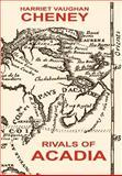 Rivals of Acadia, Harriet Cheney, 1557425175
