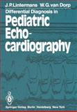 Differential Diagnosis in Pediatric Echocardiography, Lintermans, J. P. and Van Dorp, W. G., 3642675174