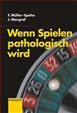 Wenn Spielen Pathologisch Wird, Müller-Spahn, F. and Margraf, J., 3805575173