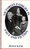 Victorian Families in Fact and Fiction, Kane, Penny, 0312125178