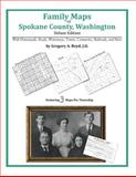 Family Maps of Spokane County, Washington, Deluxe Edition : With Homesteads, Roads, Waterways, Towns, Cemeteries, Railroads, and More, Boyd, Gregory A., 142031517X