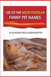 100 of the Most Popular Funny Pet Names, Alexander Trost and Vadim Kravetsky, 1484085175
