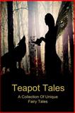 Teapot Tales, Rebecca Fyfe and Theresa Nielsen, 1492145173