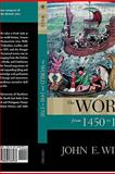 The World from 1450 To 1700, John E. Wills, 0195165179