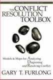 The Conflict Resolution Toolbox : Models and Maps for Analyzing, Diagnosing, and Resolving Conflict, Furlong, Gary T., 0470835176