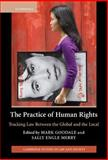 The Practice of Human Rights : Tracking Law Between the Global and the Local, , 0521865174