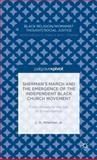 Sherman's March and the Emergence of the Independent Black Church Movement : From Atlanta to the Sea to Emancipation, Whelchel, Love Henry, 1137405171