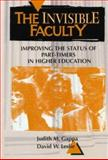 The Invisible Faculty, David W. Leslie and Judith M. Gappa, 1555425178