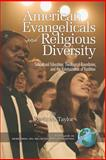 American Evangelicals and Religious Diversity : Subcultural Education, Theological Boundaries, and the Relativization of Tradition, Taylor, Kevin M., 1593115172